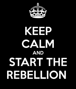 keep-calm-and-start-the-rebellion-2